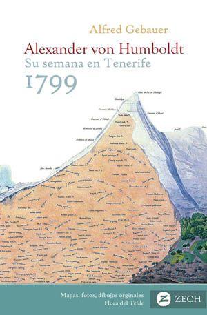 Alexander von Humboldt, su semana en Tenerife 1799, libro de Alfred Gebauer