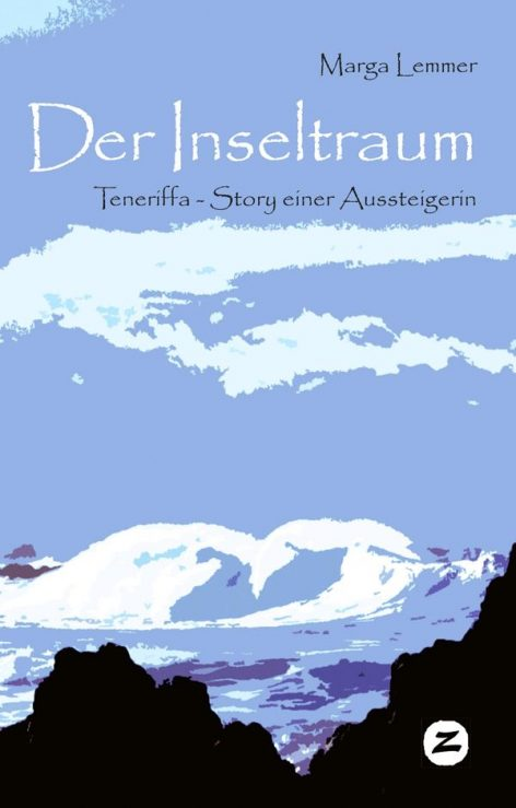 Der Inseltraum Teneriffa, Story einer Aussteigerin