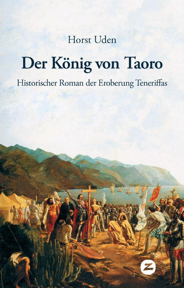 Der König von Taoro, historischer Roman von Teneriffa