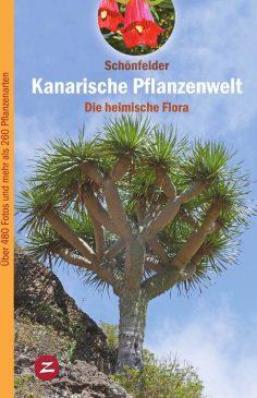 Kanarische Pflanzenwelt, die heimische Flora - von Ingrid und Peter Schönfelder
