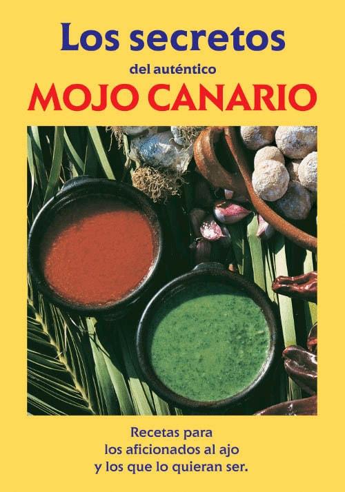 Mojo canario: Los secretos del auténtico mojo canario