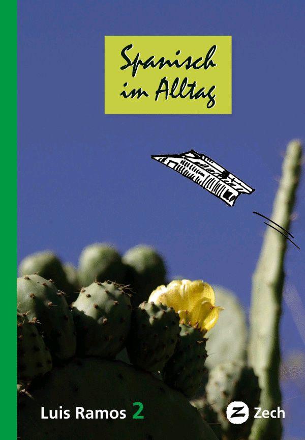 Spanisch im Alltag 2, de Luis Ramos