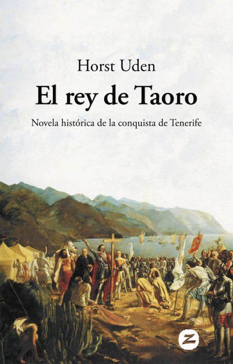 El rey de Taoro (ebook), novela histórica de la conquista de Tenerife