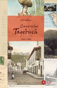 Canarisches Tagebuch 1904-1906, von Luise Schmidt