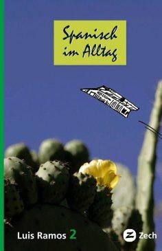 Spanisch im Alltag, de Luis Ramos Ordoqui